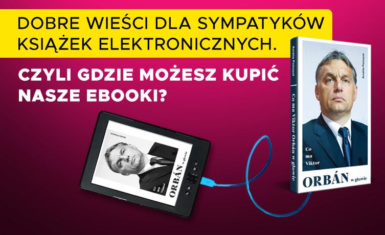 Dobre wieści dla sympatyków książek elektronicznych. Czyli gdzie możesz kupić nasze ebooki?