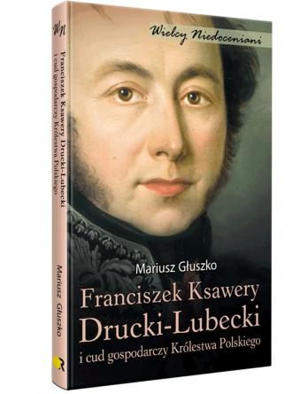 druckilubecki gluszko sklep 348x445 - Franciszek Ksawery Drucki-Lubecki i cud gospodarczy Królestwa Polskiego,