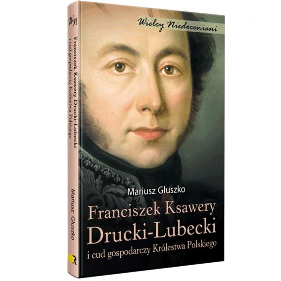 druckilubecki gluszko sklep 568x568 - Franciszek Ksawery Drucki-Lubecki i cud gospodarczy Królestwa Polskiego,
