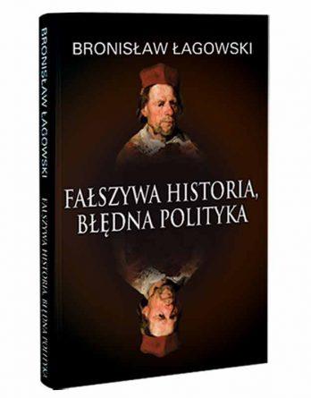 Książka: Fałszywa historia, błędna polityka