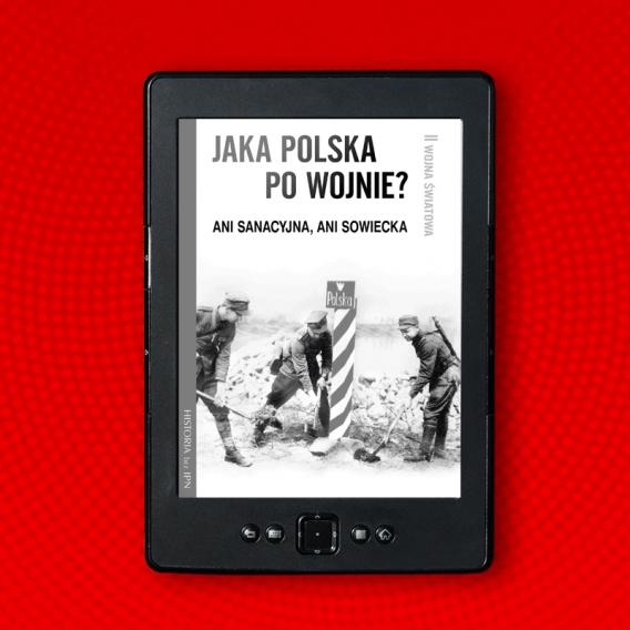 jaka polska po wojnie 1 568x568 - Jaka Polska po wojnie? (eBook),