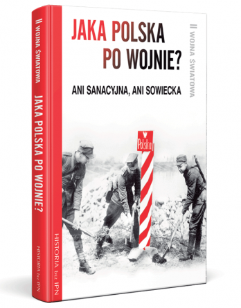 jaka polska po wojnie 348x445 - Jaka Polska po wojnie?,