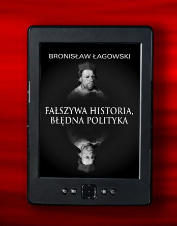 lagowsk falszywa his 348x445 - Fałszywa historia, błędna polityka (eBook),