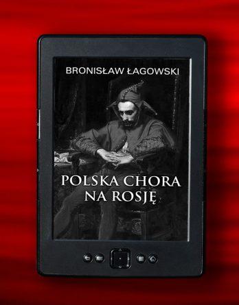 lagowsk polska chorai 348x445 - Polska chora naRosję (eBook),