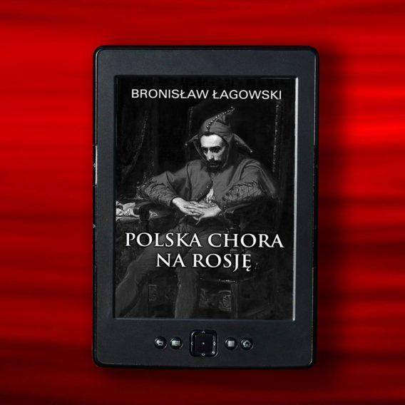 lagowsk polska chorai 568x568 - Polska chora na Rosję (eBook),