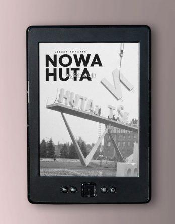 nowa huta 348x445 - Nowa Huta - wyjście zraju (eBook),