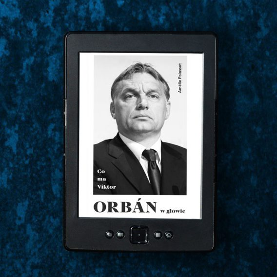 orban 568x568 - Co ma Viktor Orbán w głowie (eBook),