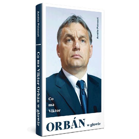 orban sklep - Co ma Viktor Orbán w głowie,