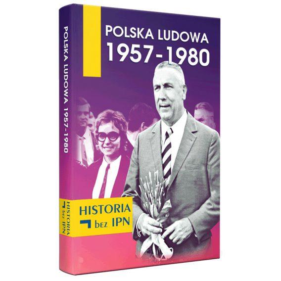 Książka: Polska Ludowa 1957-1980