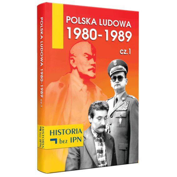 Książka: Polska Ludowa 1980-1989 Cz.1