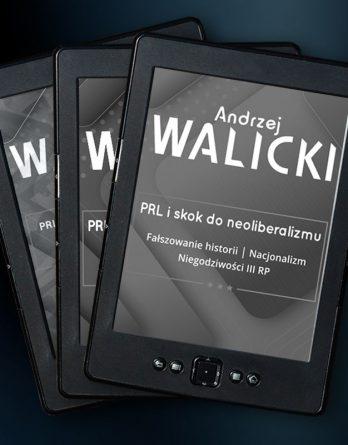 prl i skok do neoliberalizmu pakiet 348x445 - Pakiet książek prof. Walickiego (eBook),
