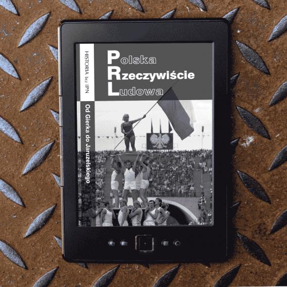 prl nowa2 568x568 - Polska Rzeczywiście Ludowa. Od Gierka do Jaruzelskiego (eBook),