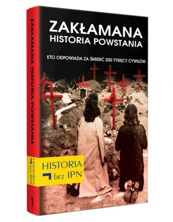 Książka: Zakłamana historia powstania